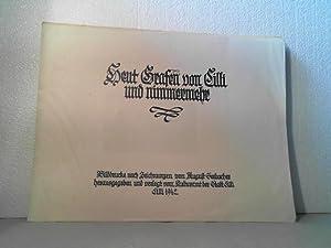 Heut Grafen von Cilli [Cilly] und nimmermehr. - Bilddrucke nach Zeichnungen von August Seebacher. ...
