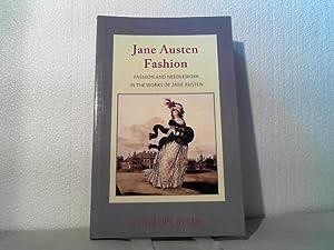 Jane Austen Fashion. - Fashion and Needlework in the Works of Jane Austen.: Byrde, Penelope;