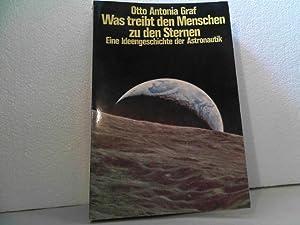 Was treibt den Menschen zu den Sternen? : Eine Ideengeschichte d. Astronautik. Die Erde ist also ...
