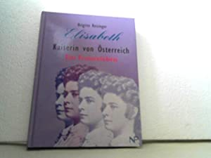 Elisabeth, Kaiserin von Österreich - ein Frauenleben.: Reisinger, Brigitte;