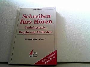 Schreiben fürs Hören: Trainingstexte, Regeln und Methoden. (=Reihe Praktischer ...