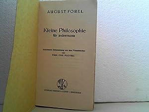 Kleine Philosophie für jedermann. August Forel. - Autor. Übers. aus d. Franz. v. Paul Chr...
