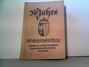 30 Jahre OÖ. Warenvermittlung - 1917 - 1947 - Verband der landwirtschaftlichen ...
