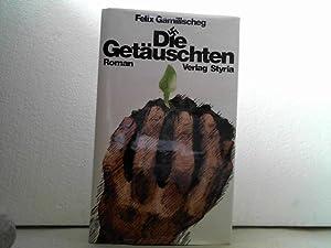 Die Getäuschten. - Roman einer Gefangenschaft.: Gamillscheg, Felix;