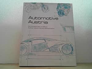 Automotive Austria. - one hundred [100] years of official Austrian Vehicle Industry representation....