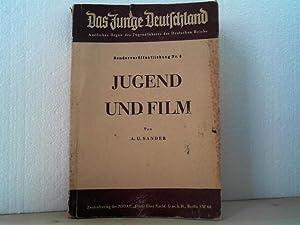 Jugend und Film. A. U. Sander. (= Das Junge Deutschland, Amtliches Organ des Jugendführers des...