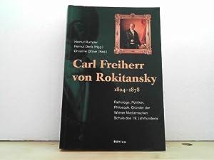 Carl Freiherr von Rokitansky (1804 - 1878) : - Pathologe - Politiker - Philosoph - Gründer der...