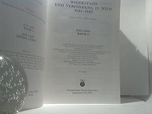 Widerstand und Verfolgung in Wien. 1934 - 1945. Band 1 bis 3 [=komplett]. 1: 1934 - 1938; 2: 1938 -...