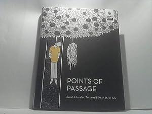 Points of passage. - Kunst, Literatur, Tanz und Film im Stift Melk. Stift Melk. [Künstlerische...