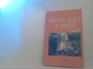 Nimm da(r) a weng Zeit.: Staffenberger, Johann;