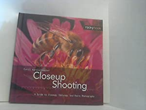 Closeup shooting. - A guide to closeup, tabletop, and macro photography. [Transl.Christina Schulz]....