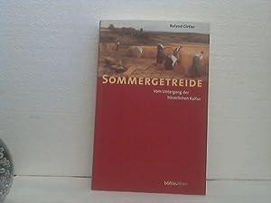 Sommergetreide. - Vom Ende der bäuerlichen Kultur.: Girtler, Roland;