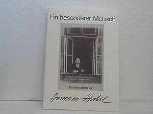 Ein besonderer Mensch. - Erinnerungen an Hermann Hakel. [Hrsg. u. Verl.: Hermann-Hakel-Ges. Red.: ...