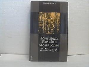 Requiem für eine Monarchie. - Die Zerschlagung Österreich-Ungarn.: Fejtö, Francois;