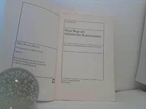 Neue Wege der italienischen Kommunisten. - Zur Aussen- und Sicherheitspolitik der KPI (1973 - 1981)...