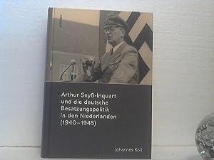 Arthur Seyß-Inquart und die deutsche Besatzungspolitik in den Niederlanden (1940 - 1945).: ...