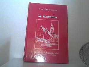 St. Katharina - Pfarrkirche zu Langenzersdorf. - 600 Jahre beim Stift Klosterneuburg. Unter ...