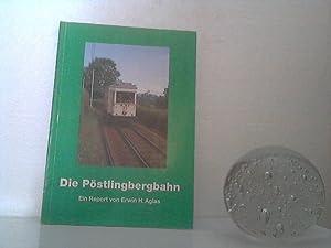 Die Pöstlingbergbahn. - Ein Report.: Aglas, Erwin H.;