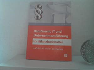 Berufsrecht, IT und Unternehmensführung für Bilanzbuchhalter. -: Kulman, Helga;
