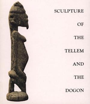 SCULPTURE OF THE TELLEM AND THE DOGON: Jacques Damase