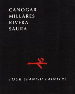 CANOGAR, MILLARES, RIVERA, SAURA. Four spanish painters