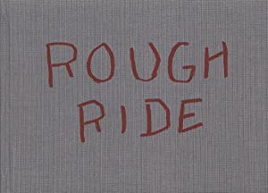 ROUGH RIDE. Works made in Africa Australia Mexico. . Publié à l'occasion de l'exposition présenté...