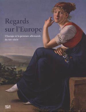REGARDS SUR L'EUROPE. L'Europe et la peinture: Collectif