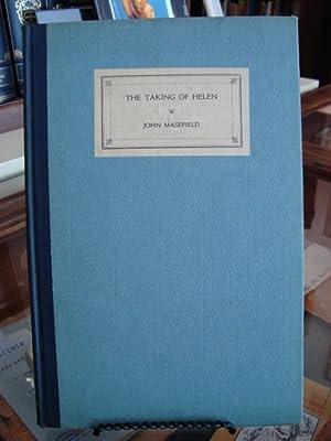 TAKING (THE) OF HELEN: Masefield, John