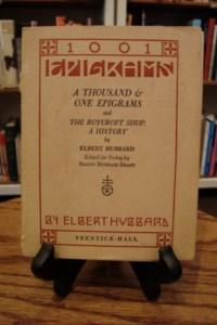 1001 EPIGRAMS AND THE ROYCROFT SHOP: A HSTORY: Hubbard, Elbert