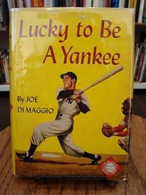 LUCKY TO BE A YANKEE: DiMaggio, Joe