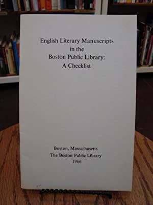ENGLISH LITERARY MANUSCRIPTS IN THE BOSTON PUBLIC LIBRARY: A CHECKLIST