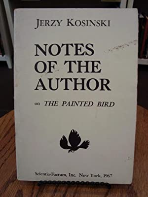 NOTES OF THE AUTHOR ON THE PAINTED: Kosinski, Jerzy