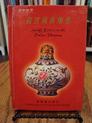 SNUFF BOTTLES IN THE PALACE MUSEUM: Forbidden City Publishing House