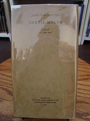 GERTIE MAUDE: A PLAY IN THREE ACTS: Van Druten, John