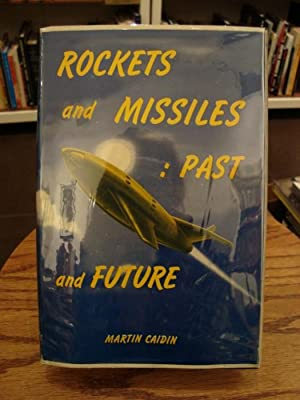 ROCKETS AND MISSILES: PAST AND FUTURE: Caidin, Martin