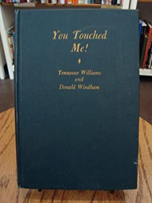 YOU TOUCHED ME!: Williams, Tennessee; Windham, Donald