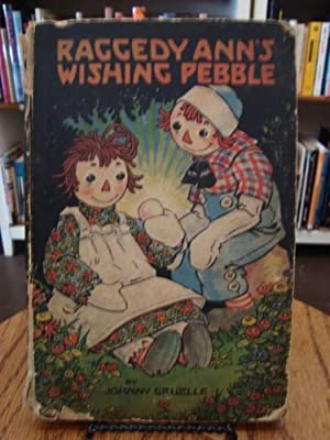RAGGEDY ANN'S WISHING PEBBLE: Gruelle, Johnny