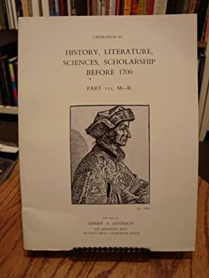 CATALOGUE 60: HISTORY, LITERATURE, SCIENCES, SCHOLARSHIP BEFORE 1700 PART III, M-R
