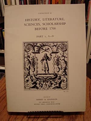 CATALOGUE 60: HISTORY, LITERATURE, SCIENCES, SCHOLARSHIP BEFORE 1700 PART I, A-D