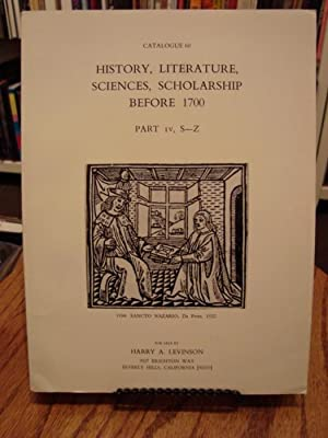 CATALOGUE 60: HISTORY, LITERATURE, SCIENCES, SCHOLARSHIP BEFORE 1700 PART IV, S-Z