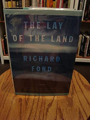 THE LAY OF THE LAND: A NOVEL: Ford, Richard