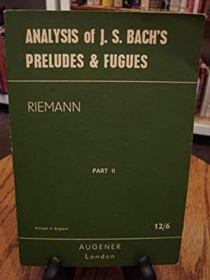 ANALYSIS OF J.S. BACH'S PRELUDES & FUGUES,: Riemann, Dr. H