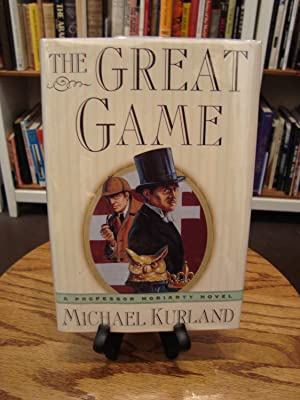 GREAT (THE) GAME: A PROFESSOR MORIARTY NOVEL: Kurland, Michael