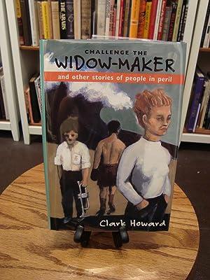 CHALLANGE THE WIDOW-MAKER: Howard, Clark