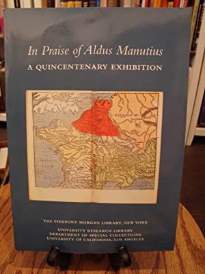 IN PRAISE OF ALDUS MANUTIS: A QUINCENTENARY EXHIBITION