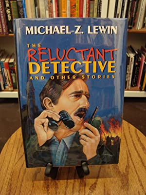 RELUCTANT (THE) DETECTIVE AND OTHER STORIES: Lewin, Michael Z.