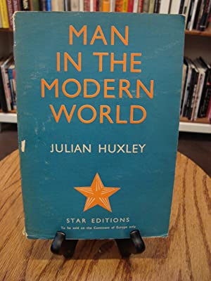MAN IN THE MODERN WORLD: Huxley, Julian