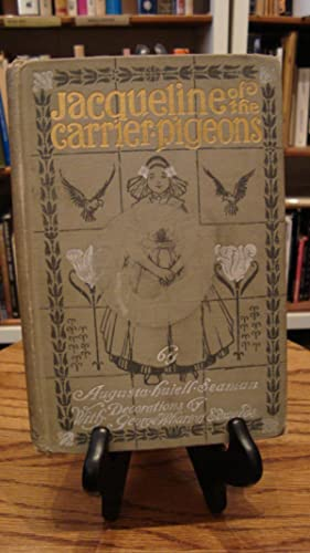 JACQUELINE OF THE CARRIER PIGEONS: Seaman, Augusta Huiell