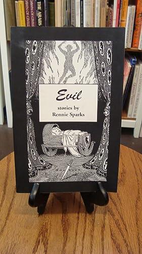EVIL: STORIES BY RENNIE SPARKS: Sparks, Rennie