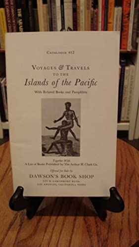CATALOGUE 412: VOYAGES & TRAVELS TO THE ISLANDS OF THE PACIFIC